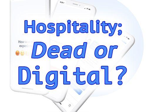 Hospitality; Dead or Digital?