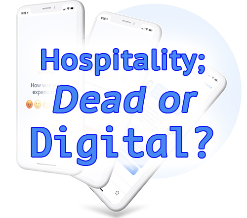 Is Hospitality dead or digital