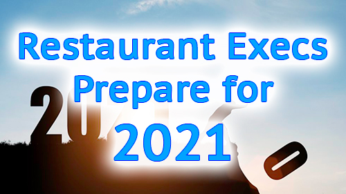 Restaurant Execs Prepare for 2021