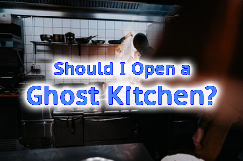 Should i open a ghost kitchen