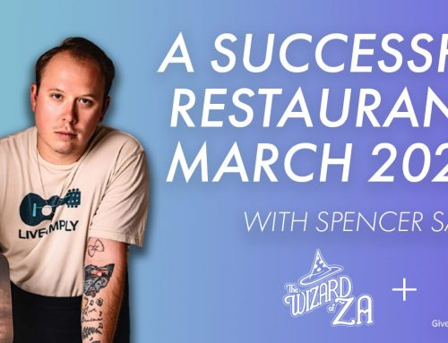 Starting A Successful Restaurant in March 2020 with Spencer Saylor